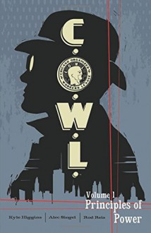 C.O.W.L. Volume 1: Principles of Power - Rod Reis, Alec Siegel, Kyle Higgins