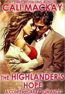 The Highlander's Hope - Cali MacKay