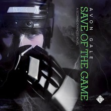 Save of the Game - Avon Gale,R. Scott Smith