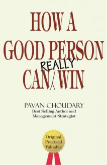 How A Good Person Can Really Win - Pavan Choudary