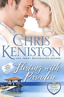Flirting with Paradise - Chris Keniston