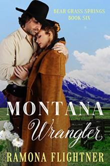 Montana Wrangler (Bear Grass Springs #6) - Ramona Flightner