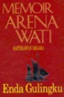 Memoir Arena Wati: Enda Gulingku - Arena Wati