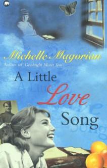 A Little Love Song - Michelle Magorian