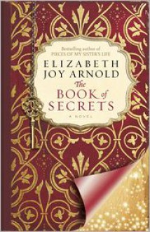 The Book of Secrets: A Novel - Elizabeth Arnold