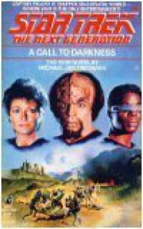 A Call to Darkness (Star Trek The Next Generation, Book 9) - Michael Jan Friedman