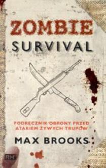 Zombie survival. Podręcznik obrony przed atakiem żywych trupów - Max Brooks, Leszek Erenfeicht