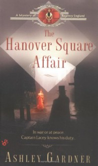 The Hanover Square Affair - Ashley Gardner