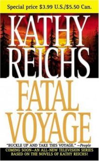 Fatal Voyage - Kathy Reichs