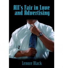All's Fair in Love and Advertising - Lenore Black