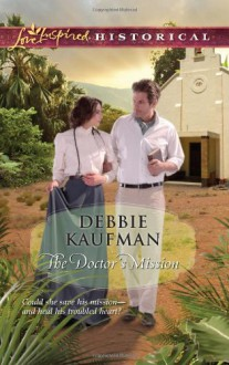 The Doctor's Mission - Debbie Kaufman