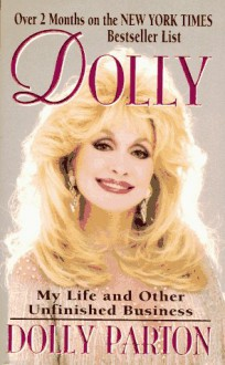 Dolly: My Life and Other Unfinished Business - Dolly Parton
