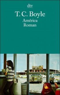 America - T.C. Boyle