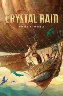 Crystal Rain - Tobias S. Buckell, Todd Lockwood