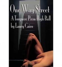 One Way Street - Laney Cairo