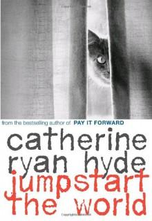 Jumpstart the World - Catherine Ryan Hyde