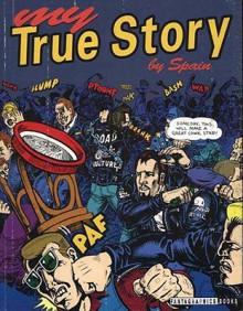 My True Story - Spain Rodriguez, Manuel Rodriguez