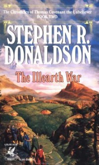 The Illearth War: The Chronicles of Thomas Covenant Book Two (The Chronicles of Thomas Covenant the Unbeliever) - Stephen R. Donaldson