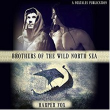 Brothers of the Wild North Sea - Harper Fox,Hamish Long