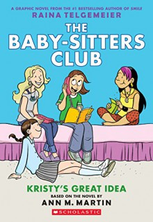 The Baby-Sitters Club Graphix #1: Kristy's Great Idea (Full Color Edition) - Ann M. Martin,Raina Telgemeier