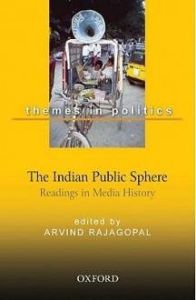 Indian Public Sphere - Arvind Rajagopal