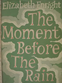 The Moment Before the Rain - Elizabeth Enright