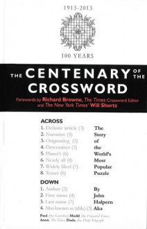 The Centenary of the Crossword: The Story of the World's Most Popular Puzzle - John Halpern