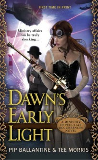Dawn's Early Light - Pip Ballantine,Tee Morris