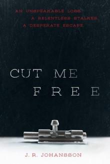 Cut Me Free - J.R. Johansson