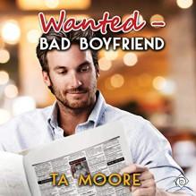 Wanted - Bad Boyfriend - TA Moore,Michael Mola