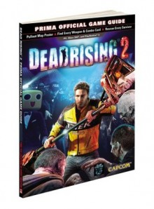 Dead Rising 2: Prima Official Game Guide - Stephen Stratton