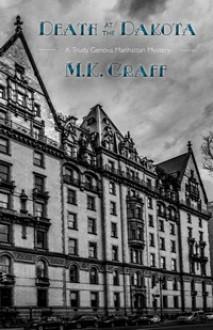 Death at the Dakota (Trudy Genova Manhattan Mystery #2) - M.K. Graff