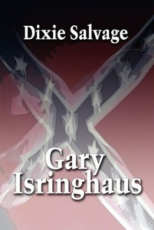 Dixie Salvage - Gary Isringhaus