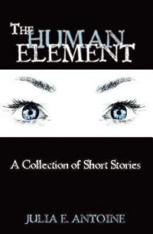The Human Element - Julia E. Antoine