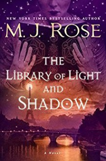 The Library of Light and Shadow: A Novel - M. J. Rose
