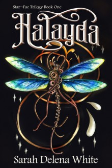 Halayda (Star-Fae Trilogy, #1) - Sarah Delena White