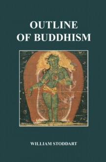 Outline of Buddhism - William Stoddart