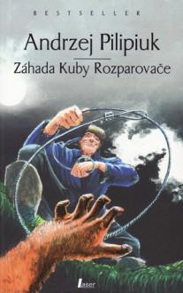 Záhada Kuby Rozparovače (Kroniky Jakuba Vandrovce, #4) - Andrzej Pilipiuk