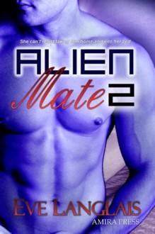 Alien Mate 2 - Eve Langlais