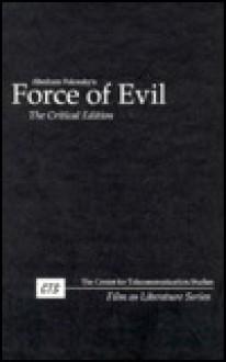 Force of Evil: The Critical Edition - Abraham Polonsky, Mark Schaubert, John Schultheiss