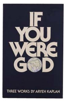 If you were God / Immortality and the soul / A world of love - Aryeh Kaplan