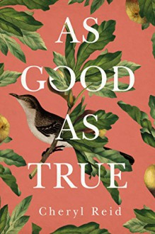 As Good as True - Cheryl Reid
