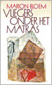 Vliegers onder het matras - Marion Bloem