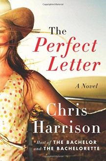 The Perfect Letter: A Novel - Chris Harrison