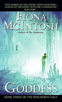 Goddess: Book Three of The Percheron Saga - Fiona McIntosh