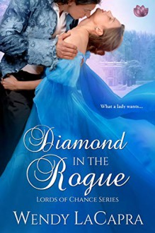 Diamond in the Rogue - Wendy LaCapra