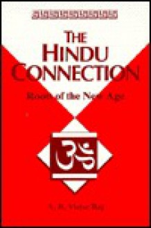 The Hindu Connection: Roots of the New Age - Victor A.R. Raj