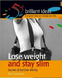 Lose weight and stay slim - Eve Cameron