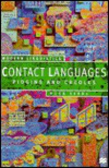 Contact Languages: Pidgins And Creoles - Mark Sebba