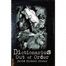 Dictionaries Out of Order - David Michael Slater